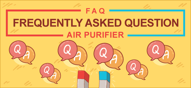 Air Purifier Frequently Asked Questions (FAQ)
